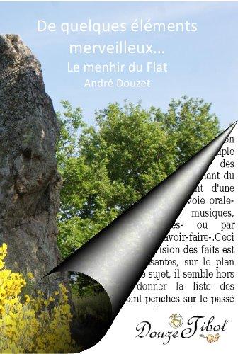 De quelques éléments merveilleux du Menhir du Flat