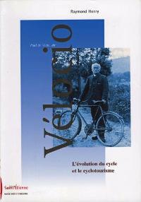 Paul de Vivie (Velocio) - L'évolution du cycle et le cyclotourisme